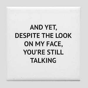 Still Talking Tile Coaster