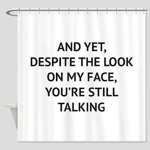 Still Talking Shower Curtain