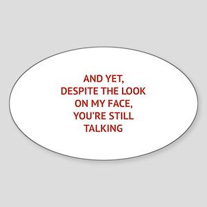 Still Talking Sticker (Oval)