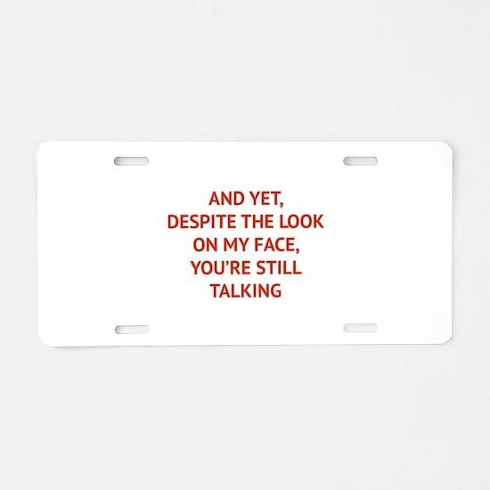 Still Talking Aluminum License Plate