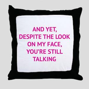Still Talking Throw Pillow