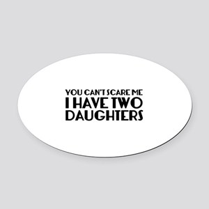 You can't scare me. I have two daughters. Oval Car