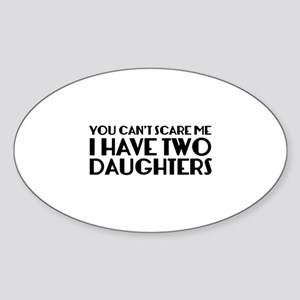 You can't scare me. I have two daughters. Sticker