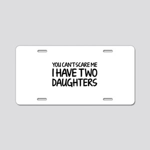 You can't scare me. I have two daughters. Aluminum