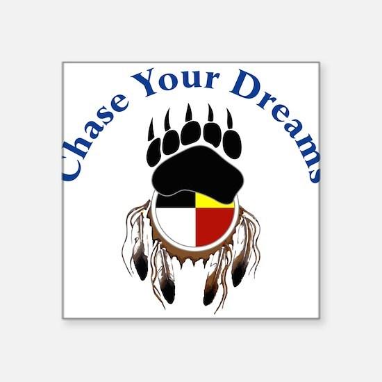"Chase Your Dreams Square Sticker 3"" x 3"""