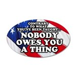 Nobody Owes You A Thing W/ Flag 20x12 Oval Wall De