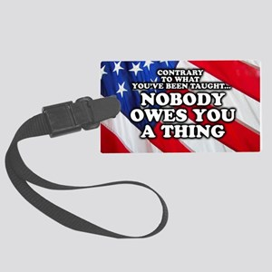 Nobody Owes You A Thing W/ Flag Large Luggage Tag