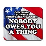 Nobody Owes You A Thing W/ Flag Mousepad