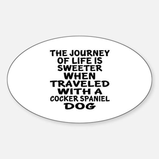 Traveled With Cocker Spaniel Dog De Sticker (Oval)