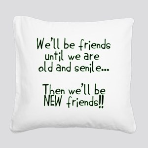 Well be friends png Square Canvas Pillow