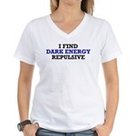 I Find Dark Energy Repulsive Women's V-Neck T-Shir