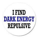 I Find Dark Energy Repulsive Round Car Magnet