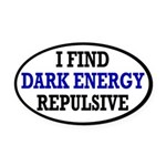 I Find Dark Energy Repulsive Oval Car Magnet