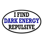 I Find Dark Energy Repulsive Sticker (Oval)