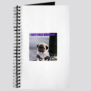 PUGS HATE COLD WEATHER Journal