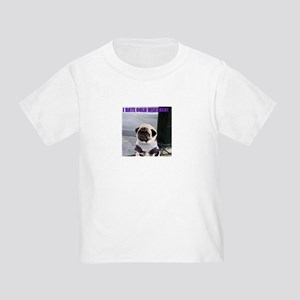 PUGS HATE COLD WEATHER Toddler T-Shirt