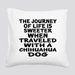 Traveled With Chihuahua Dog D Square Canvas Pillow
