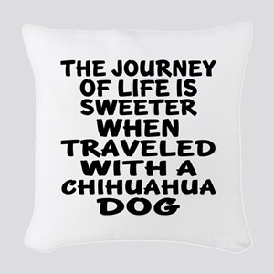 Traveled With Chihuahua Dog De Woven Throw Pillow