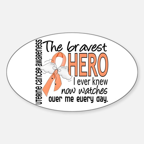 Bravest Hero I Knew Uterine Cancer Sticker (Oval)