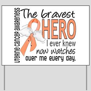 Bravest Hero I Knew Uterine Cancer Yard Sign