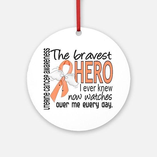 Bravest Hero I Knew Uterine Cancer Ornament (Round