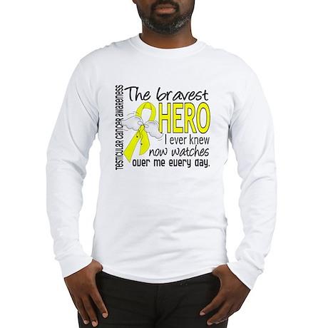 Bravest Hero I Knew Testicular Cancer Long Sleeve