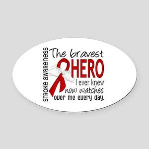 Bravest Hero I Knew Stroke Oval Car Magnet