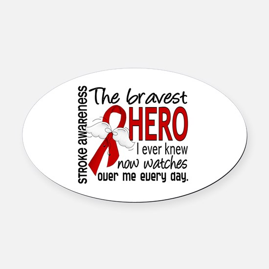 Bravest Hero I Knew Stroke Oval Car Magnet