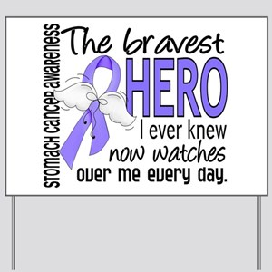 Bravest Hero I Knew Stomach Cancer Yard Sign