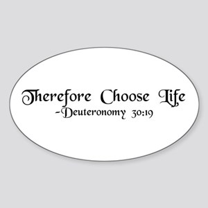 """""""Therefore, Choose..."""" Oval Sticker"""