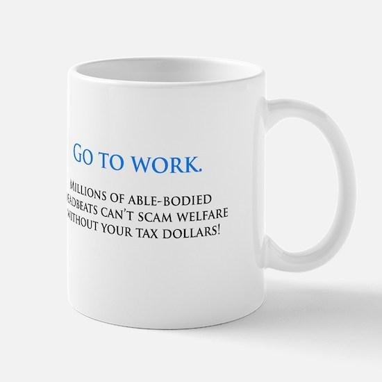 Go to work Mug