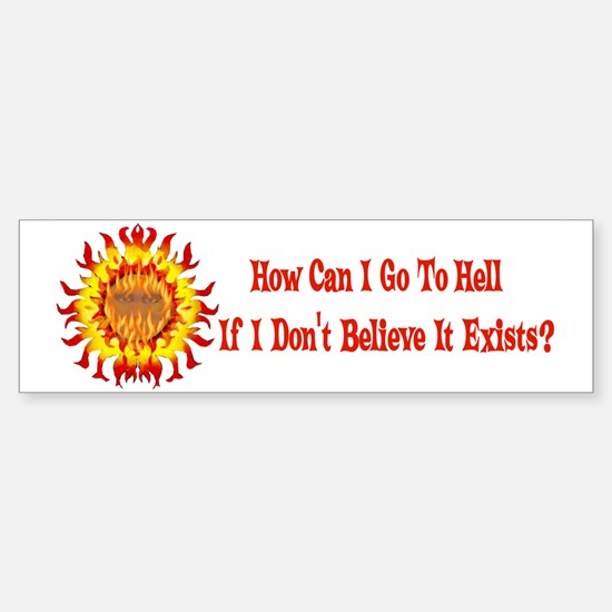 Not Going To Hell Bumper Bumper Bumper Sticker