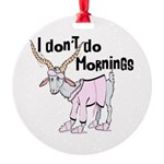 Funny Morning Goat Round Ornament