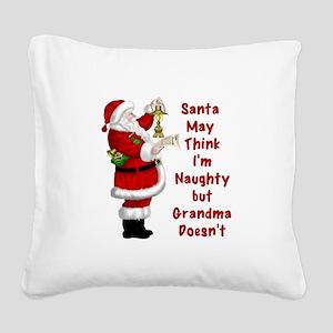 Santa May Think Im Naughty but Grandma Doesnt Squa