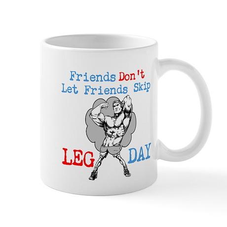 Friends Dont Let Friends Skip Leg Day Mug