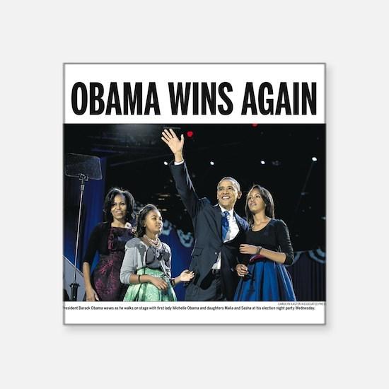 "Obama Wins Again Square Sticker 3"" x 3"""