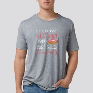 Feed Me A Donut And Tell Me Mens Tri-blend T-Shirt