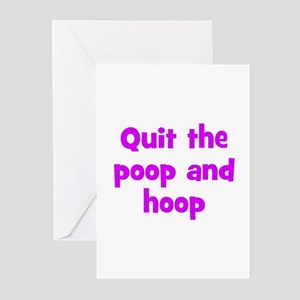 Quit the poop and hoop Greeting Cards (Package of