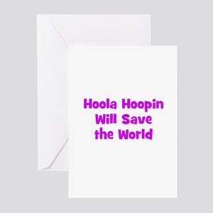 Hoola Hoopin Will Save the Wo Greeting Cards (Pack