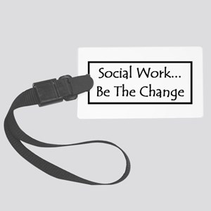 Social Work - Be The Change Large Luggage Tag