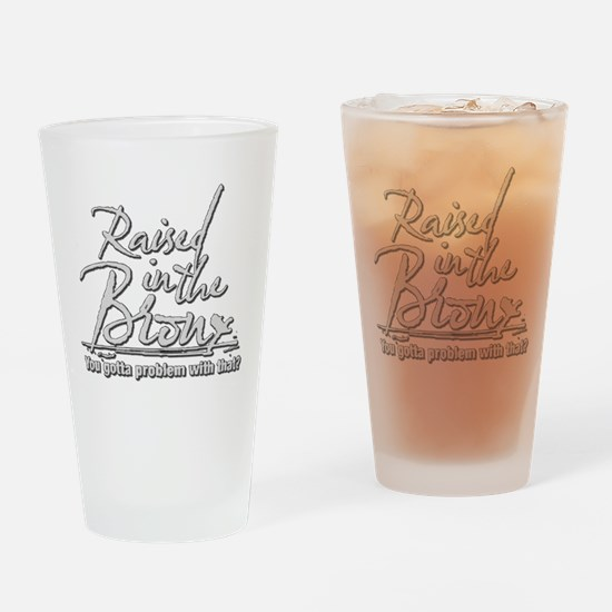 Raised in the Bronx Drinking Glass