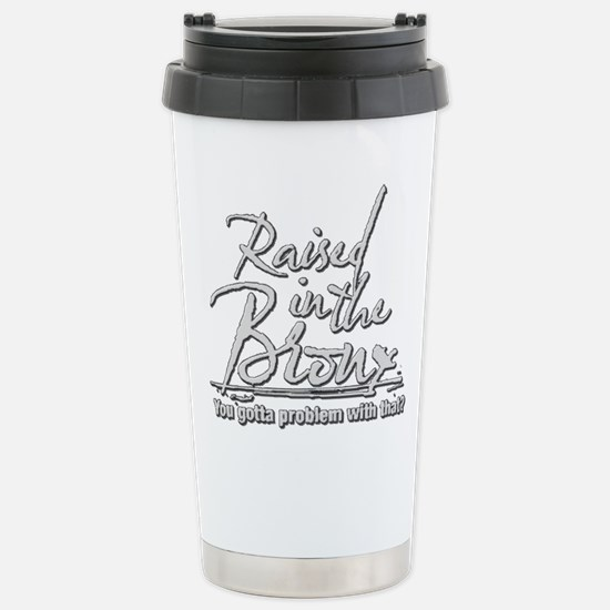 Raised in the Bronx Stainless Steel Travel Mug