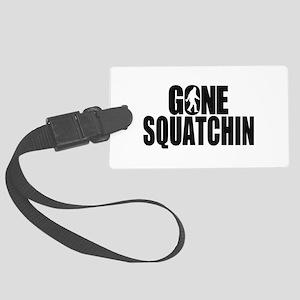 Gone Squatchin Sasquatch Large Luggage Tag
