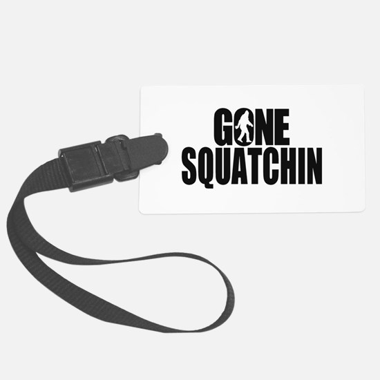 Gone Squatchin Sasquatch Luggage Tag