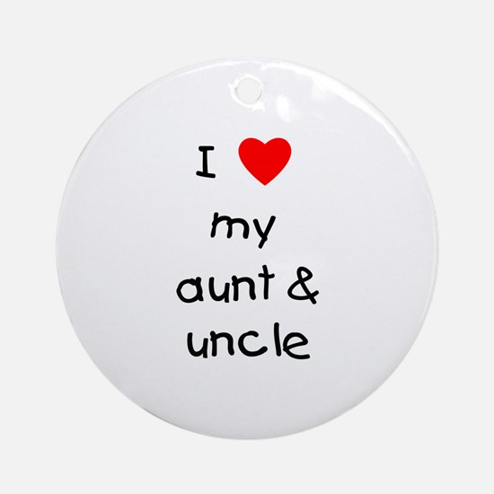 I love my aunt & uncle Ornament (Round)