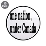 """One Nation Under Canada 3.5"""" Button (10 pack)"""
