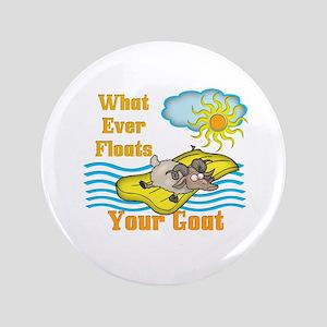 "Float Your Goat 3.5"" Button"