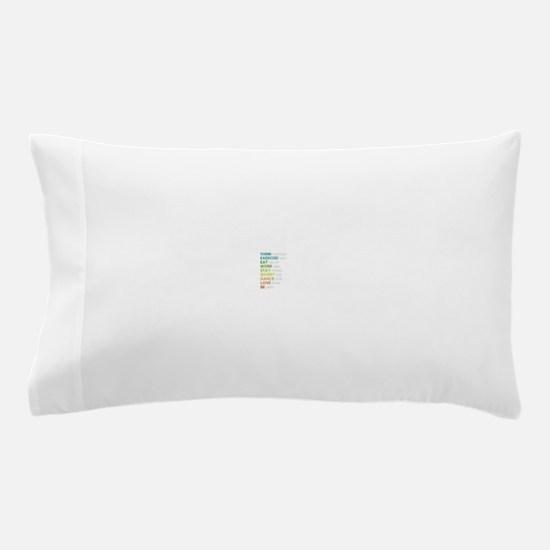 Eat, dance, love Pillow Case