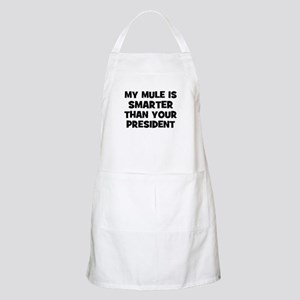 My Mule Is Smarter Than Your  BBQ Apron