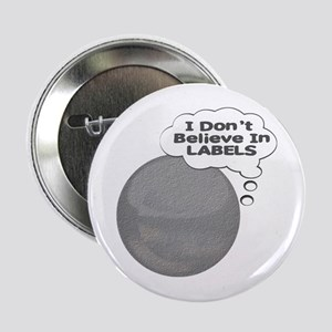 I Don't Believe In Labels Plu Button